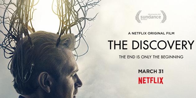 Netflix Orijinal Filmi The Discovery'den İlk Fragman Yayınlandı