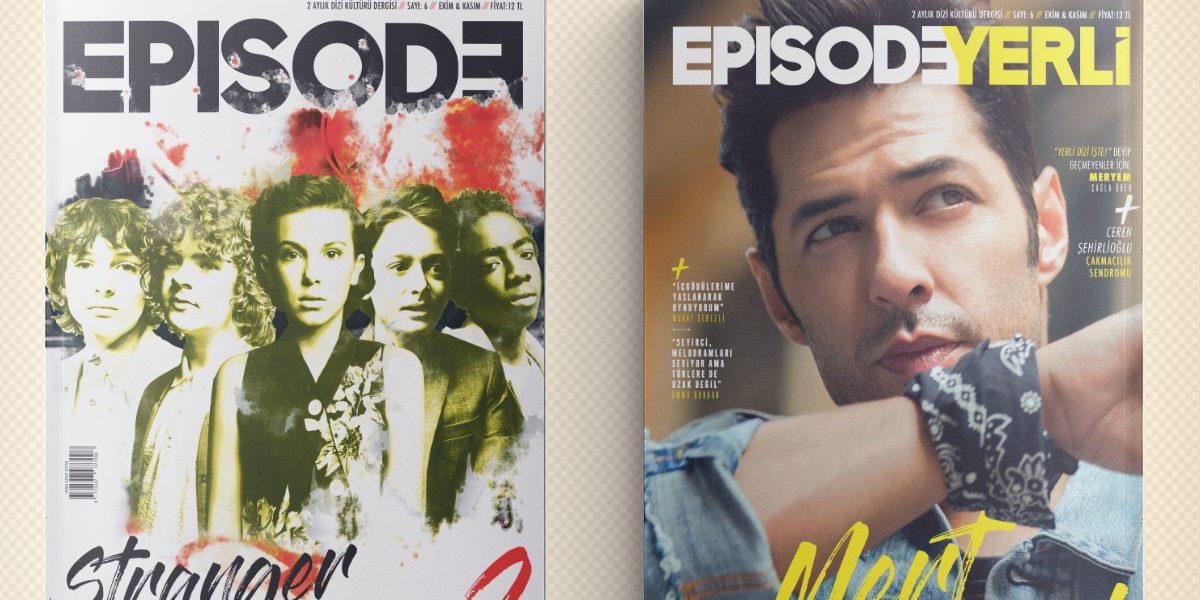 Türkiye'nin Tek Dizi Kültürü Dergisi Episode'un 6. Sayısında Stranger Things ve Mert Fırat Sürprizi
