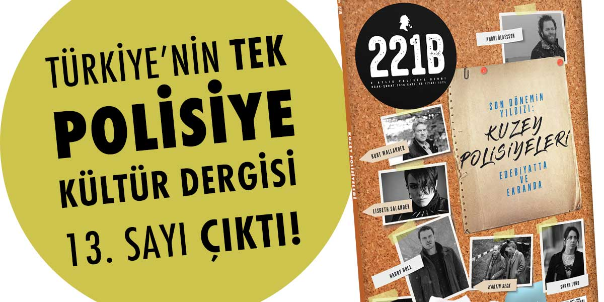"""221B, 13. Sayısında """"Kuzey Polisiyeleri"""" Dosyasını Açıyor"""