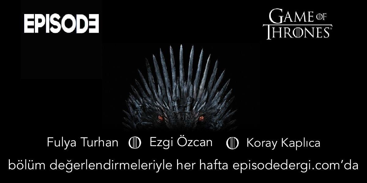 Game of Thrones: Final Sezonunun İkinci Bölümüne Dair…