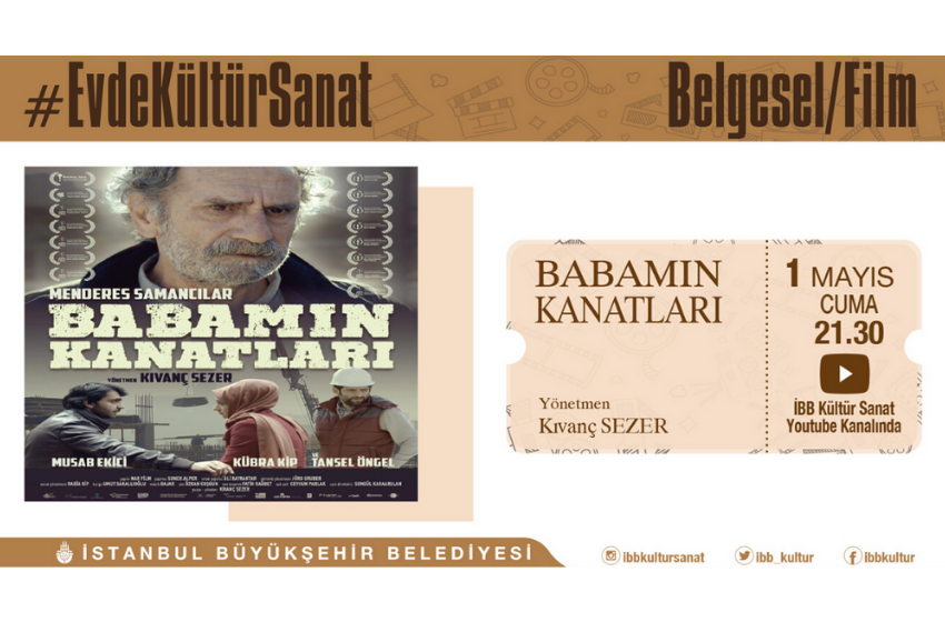 """1 Mayıs İşçi Bayramı'na Özel Film Gösterimi: """"Babamın Kanatları"""""""