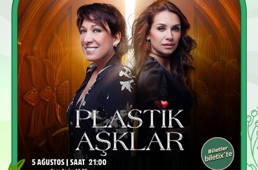 'Üçü Bir Arada' ve 'Plastik Aşklar', 4-5 Ağustos'ta Küçükçiftlik Bahçe Tiyatrosu'nda