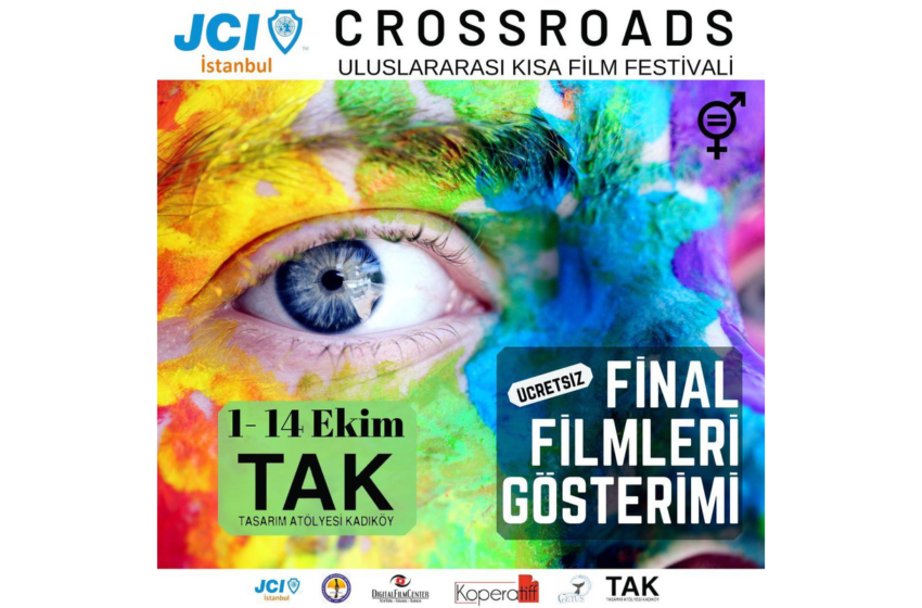 15. Crossroads Uluslararası Kısa Film Festivali Sinemaseverlerle Buluşuyor